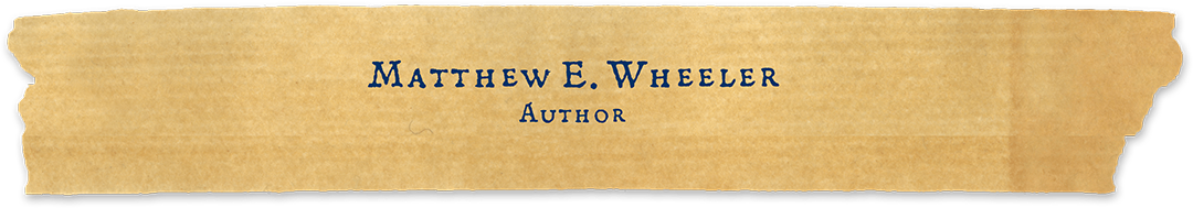 Matthew E. Wheeler, Author - Home